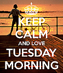 keep-calm-and-love-tuesday-morning.png